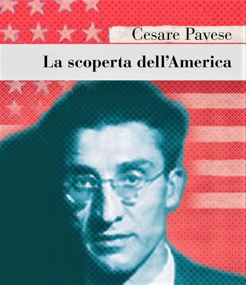 Cesare Pavese e la scoperta della sua America in un nuovo libro
