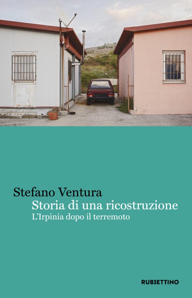 """40 anni dal terremoto dell'Irpinia: il dopo raccontato da Stefano Ventura in """"Storia di una ricostruzione"""""""