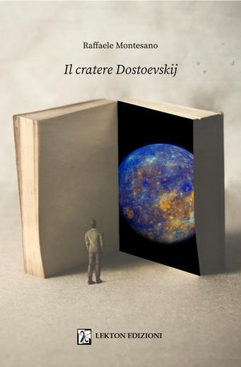 """Recensioni: """"Il cratere Dostoevskij"""" di Raffaele Montesano"""