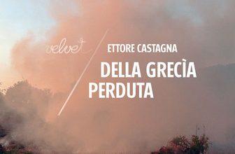"""Recensione: """"Della Grecìa perduta"""" di Ettore Castagna"""
