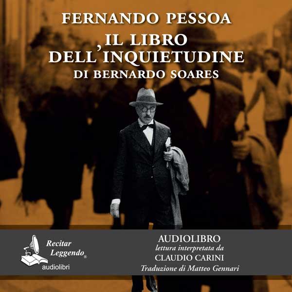 """""""Il libro dell'inquietudine"""" di Fernando Pessoa torna in audiolibro e e-book"""