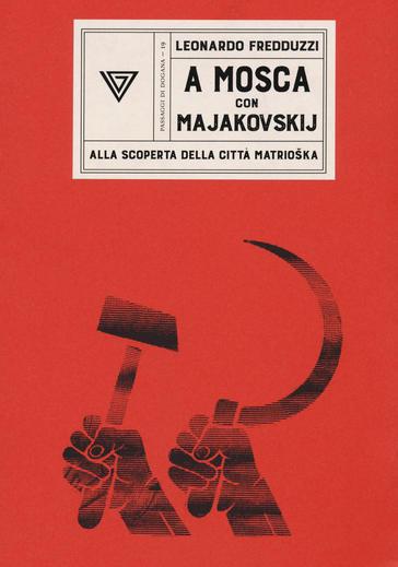 """Recensioni: """"A Mosca con Majakovskij"""" di Leonardo Fredduzzi"""