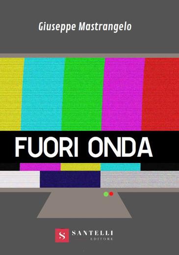 """""""Fuori onda"""" di Giuseppe Mastrangelo, ossia la pantomima del giornalismo"""