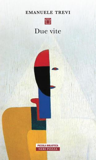 """Recensioni: """"Due vite"""" di Emanuele Trevi"""