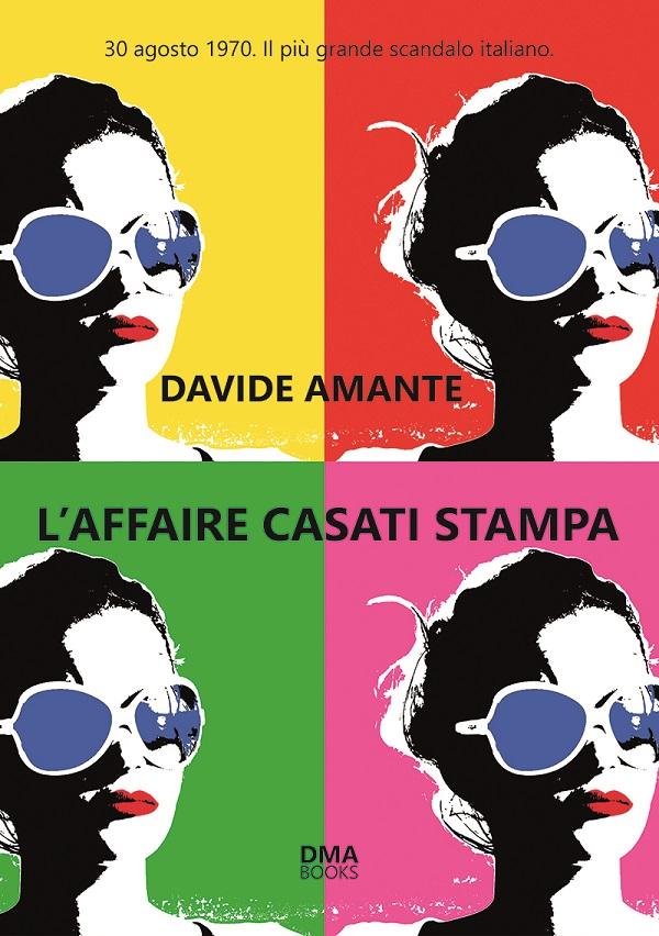 """Recensioni: """"L'affaire Casati Stampa"""" di Davide Amante"""