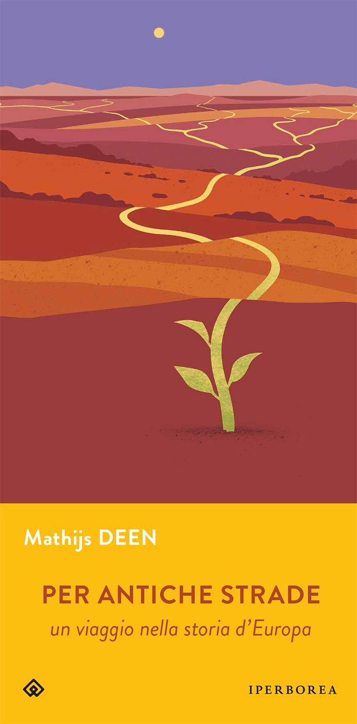 """Recensioni: """"Per antiche strade"""" di Mathijs Deen"""