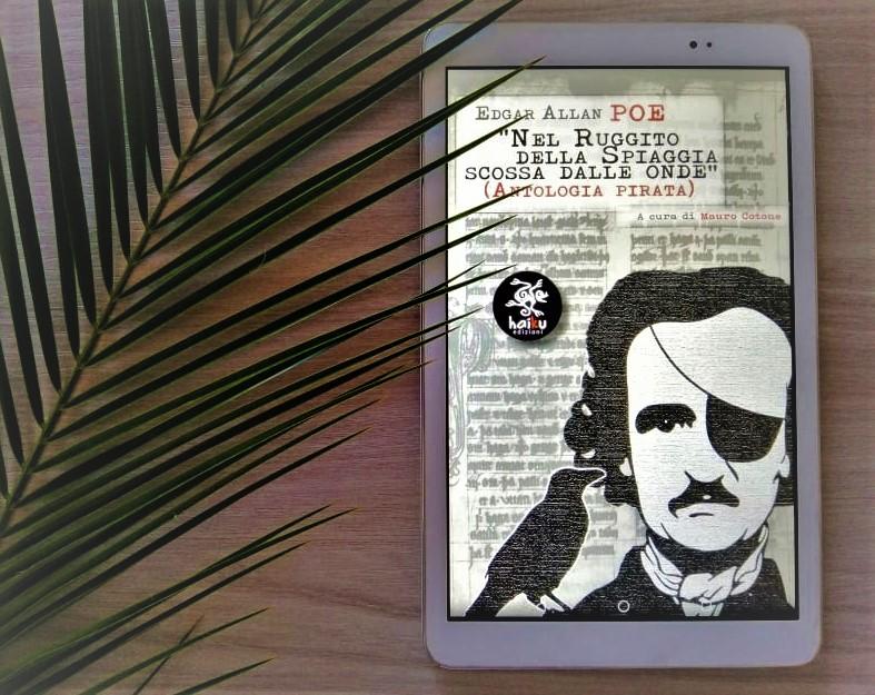"""Recensioni: """"Nel ruggito della spiaggia scossa dalle onde (Antologia pirata)"""" di Edgar Allan Poe"""