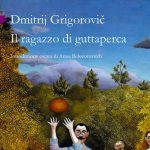 """Recensioni: """"Il ragazzo di guttaperca"""" di Dmitrij Grigorovič"""
