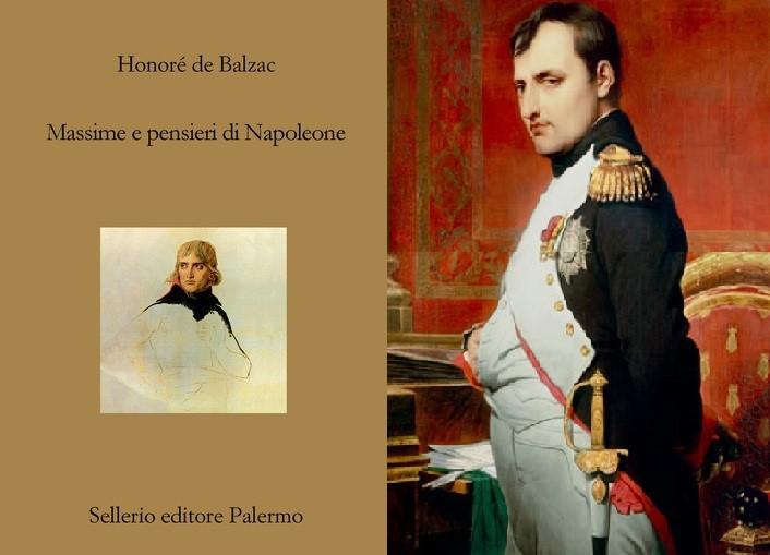 """""""Massime e pensieri di Napoleone"""", il generale francese secondo Balzac"""