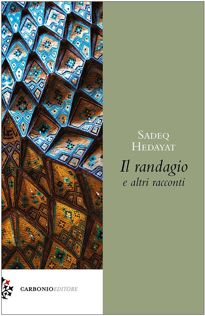 """Recensioni: """"Il randagio e altri racconti"""" di Sadeq Hedayat"""