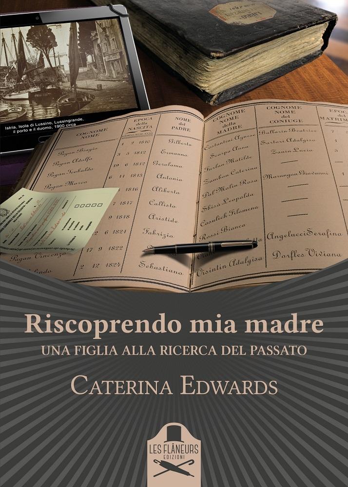 """""""Riscoprendo mia madre"""", Caterina Edwards sulle tracce del passato materno"""