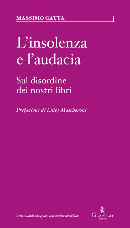 """Recensioni: """"L'insolenza e l'audacia"""" di Massimo Gatta"""